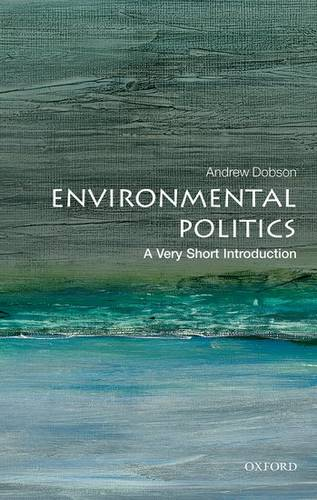 Environmental Politics: A Very Short Introduction - Andrew Dobson - 9780199665570