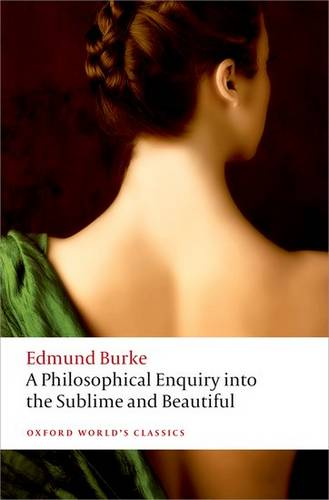 A Philosophical Enquiry into the Origin of our Ideas of the Sublime and the Beautiful - Edmund Burke - 9780199668717