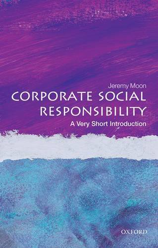 Corporate Social Responsibility: A Very Short Introduction - Jeremy Moon - 9780199671816