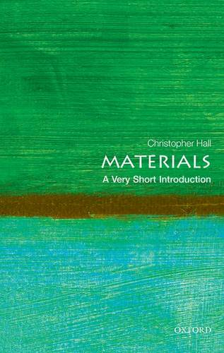 Materials: A Very Short Introduction - Christopher Hall - 9780199672677