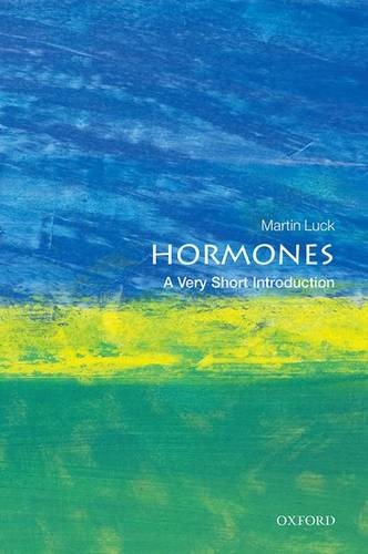Hormones: A Very Short Introduction - Martin Luck (Professor of Physiological Education