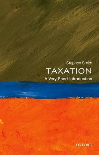 Taxation: A Very Short Introduction - Stephen Smith - 9780199683697
