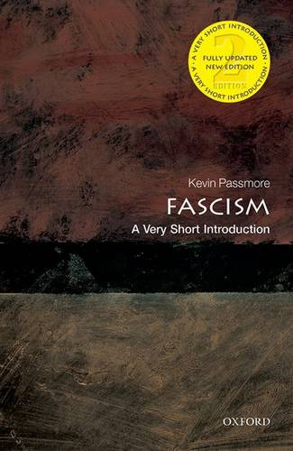Fascism: A Very Short Introduction - Kevin Passmore (Reader in History at Cardiff University) - 9780199685363