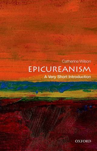 Epicureanism: A Very Short Introduction - Catherine Wilson - 9780199688326