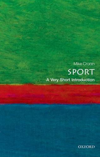 Sport: A Very Short Introduction - Mike Cronin (Academic Director of Boston College in Ireland) - 9780199688340