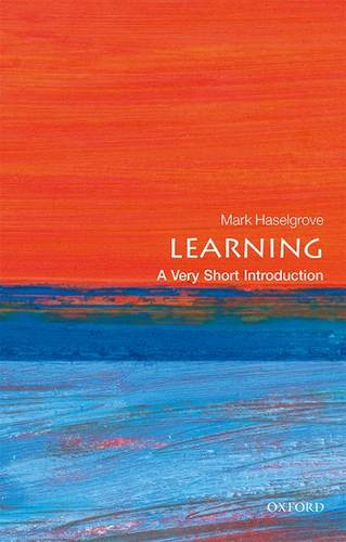 Learning: A Very Short Introduction - Mark Haselgrove (Associate Professor