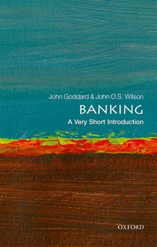 Banking: A Very Short Introduction - John O. S. Wilson - 9780199688920