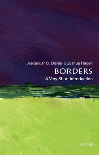 Borders: A Very Short Introduction - Alexander C. Diener (Assistant Professor of Geography