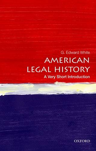 American Legal History: A Very Short Introduction - G. Edward White - 9780199766000