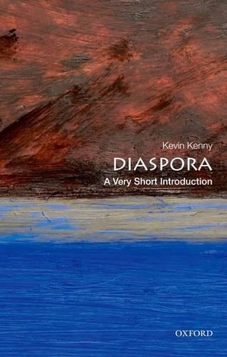 Diaspora: A Very Short Introduction - Kevin Kenny (Professor of History