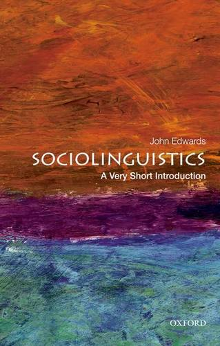 Sociolinguistics: A Very Short Introduction - John Edwards - 9780199858613
