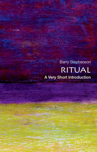 Ritual: A Very Short Introduction - Barry Stephenson - 9780199943524