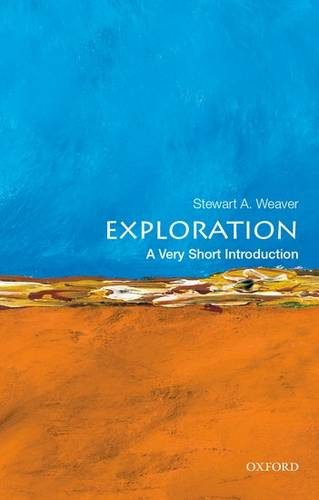 Exploration: A Very Short Introduction - Stewart A. Weaver (Professor of History