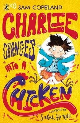Charlie Changes Into a Chicken - Sam Copeland - 9780241346211