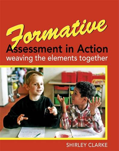 Formative Assessment in Action: weaving the elements together - Shirley Clarke - 9780340907825