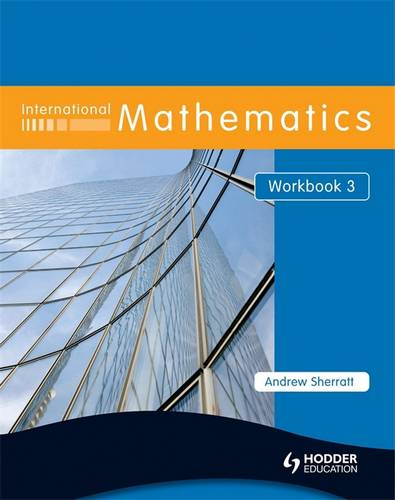 International Mathematics Workbook 3 - Andrew Sherratt - 9780340967508