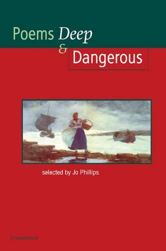 Cambridge School Anthologies: Poems - Deep and Dangerous - Josephine Phillips - 9780521479905