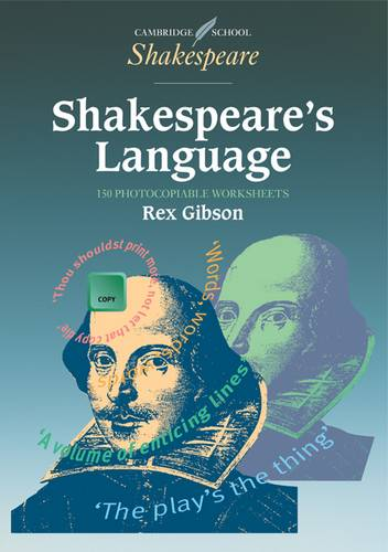 Cambridge School Shakespeare: Shakespeare's Language 150 photocopiable worksheets - Rex Gibson (Dr) - 9780521578110