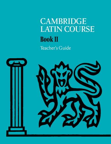 Cambridge Latin Course: Cambridge Latin Course 2 Teacher's Guide - Cambridge School Classics Project - 9780521644679