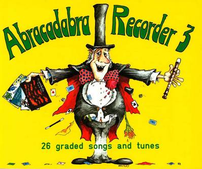 Abracadabra Recorder - Abracadabra Recorder Book 3 (Pupil's Book): 26 graded songs and tunes - Roger Bush - 9780713621655