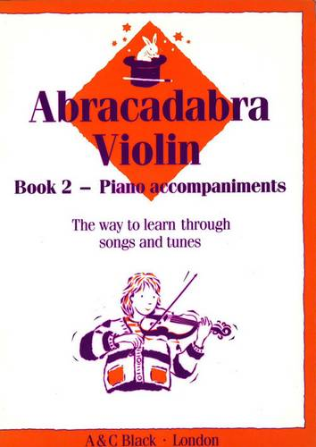 Abracadabra Strings - Abracadabra Violin Book 2 (Piano Accompaniments): The way to learn through songs and tunes - James Alexander - 9780713637298