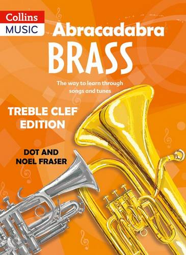 Abracadabra Brass - Abracadabra Brass: Treble Clef Edition (Pupil book): The way to learn through songs and tunes - Dot Fraser - 9780713642469
