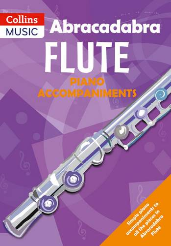 Abracadabra Woodwind - Abracadabra Flute Piano Accompaniments: The way to learn through songs and tunes - Jane Sebba - 9780713666243