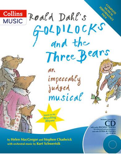 Collins Musicals - Roald Dahl's Goldilocks and the Three Bears: An impeccably judged musical - Roald Dahl - 9780713670851