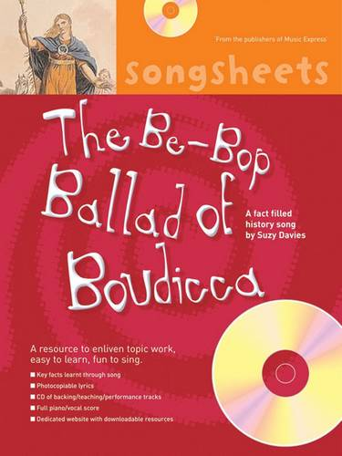 Songsheets - The Bebop Ballad of Boudicca: A fact filled history song by Suzy Davies - Suzy Davies - 9780713671834