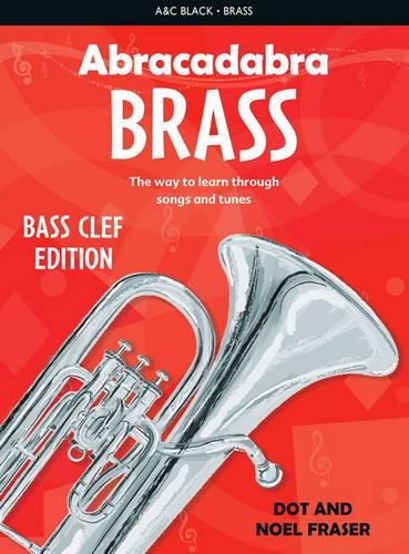 Abracadabra Brass - Abracadabra Tutors: Abracadabra Brass - bass clef: The way to learn through songs and tunes - Dot Fraser - 9780713671841
