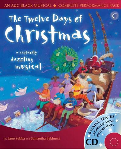 Collins Musicals - The Twelve Days of Christmas: A dastardly dazzling musical - Samantha Bakhurst - 9780713672565