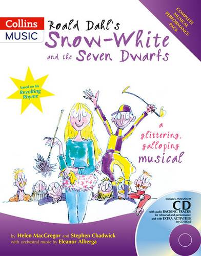 Collins Musicals - Roald Dahl's Snow-White and the Seven Dwarfs: A glittering galloping musical - Roald Dahl - 9780713672619