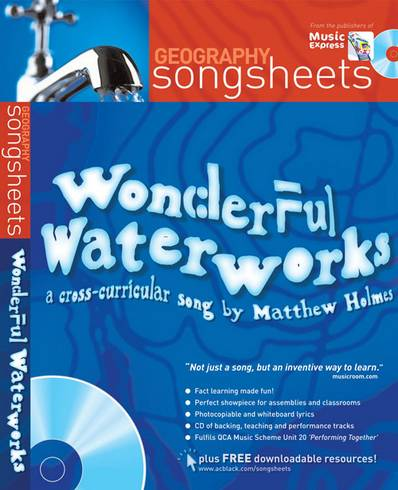 Songsheets - Wonderful Waterworks: A cross-curricular song by Matthew Holmes - Matthew Holmes - 9780713678444