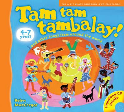 Songbooks - Tam tam tambalay!: and other songs from around the world - Helen MacGregor - 9780713679205