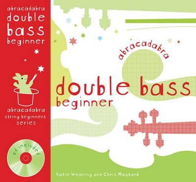 Abracadabra Strings Beginners - Abracadabra Double Bass Beginner (Pupil's book + CD) - Katie Wearing - 9780713681635