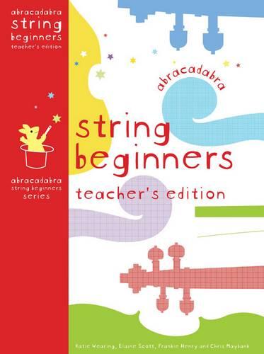 Abracadabra Strings Beginners - Abracadabra String Beginners Teacher's Edition - Katie Wearing - 9780713682144
