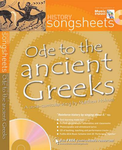 Songsheets - Ode to the ancient Greeks: A cross-curricular song by Matthew Holmes - Matthew Holmes - 9780713683103