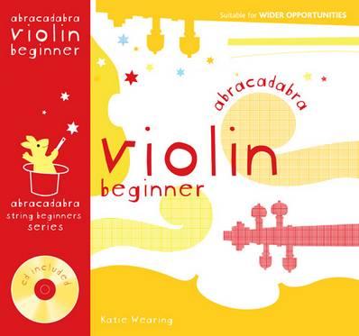 Abracadabra Strings Beginners - Abracadabra Violin Beginner (Pupil's book + CD) - Katie Wearing - 9780713693652