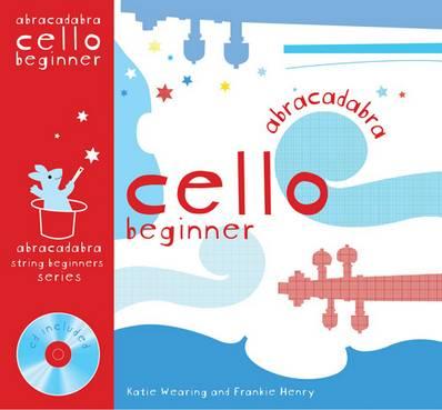 Abracadabra Strings Beginners - Abracadabra Cello Beginner (Pupil's book + CD) - Katie Wearing - 9780713693669