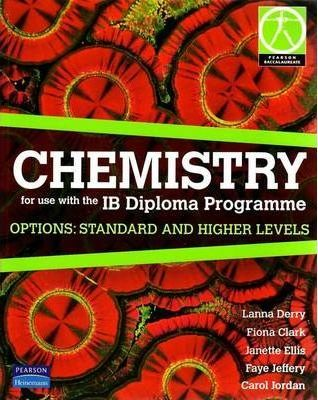 Chemistry for use with the IB Diploma Programme Options: Standard and Higher Levels - Lanna Derry - 9780733993787