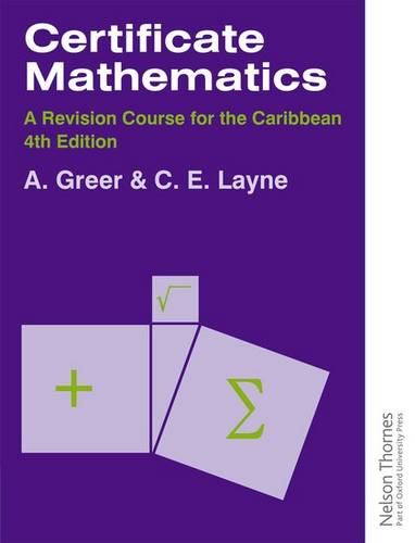 Certificate Mathematics - A Revision Course for the Caribbean - Alex Greer - 9780748763047