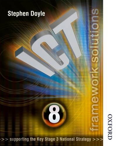 ICT Framework Solutions Year 8 - Stephen Doyle - 9780748780853