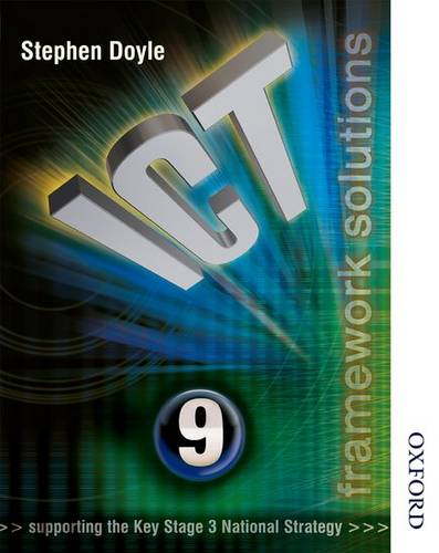 ICT Framework Solutions Year 9 - Stephen Doyle - 9780748780877