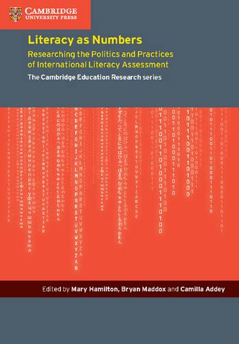 Cambridge Education Research: Literacy as Numbers: Researching the Politics and Practices of International Literary Assessment - Mary Hamilton - 9781107525177