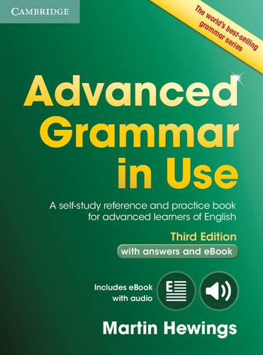Advanced Grammar in Use Book with Answers and Interactive eBook: A Self-study Reference and Practice Book for Advanced Learners of English - Martin Hewings (University of Birmingham) - 9781107539303