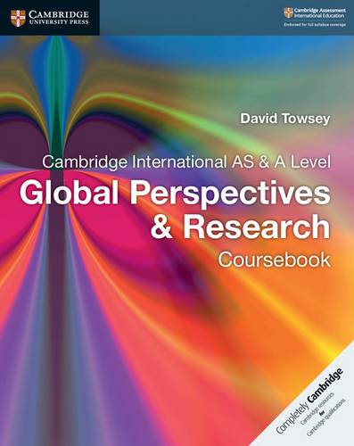Cambridge International AS & A Level Global Perspectives & Research Coursebook - David Towsey - 9781107560819