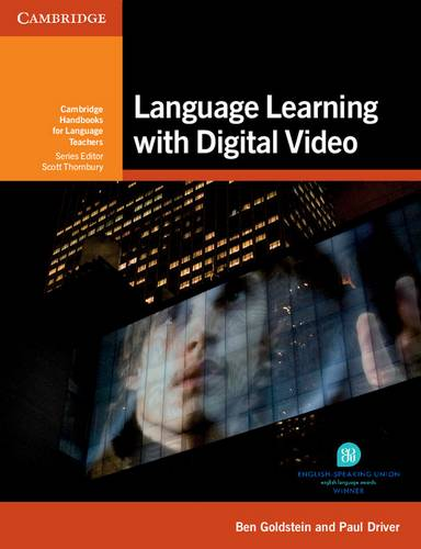 Cambridge Handbooks for Language Teachers: Language Learning with Digital Video - Ben Goldstein - 9781107634640