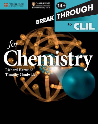 Breakthrough to CLIL for Chemistry Age 14+ Workbook - Richard Harwood - 9781107638556