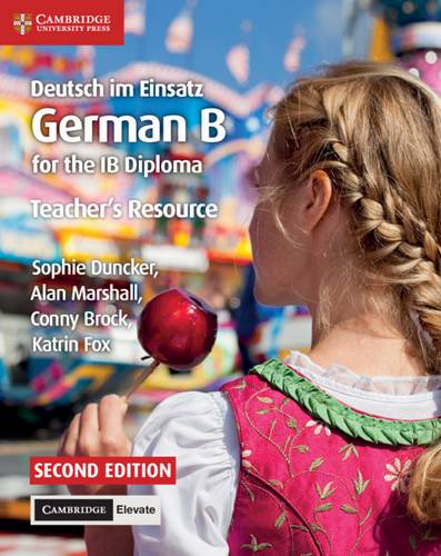 IB Diploma: Deutsch im Einsatz Teacher's Resource with Cambridge Elevate: German B for the IB Diploma - Sophie Duncker - 9781108339278