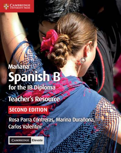 IB Diploma: Manana Teacher's Resource with Cambridge Elevate: Spanish B for the IB Diploma -  - 9781108340953